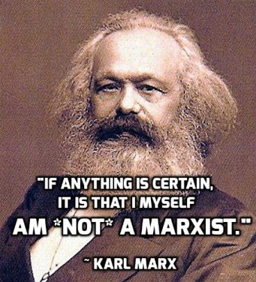 Karl Marx: I am not a Marxist